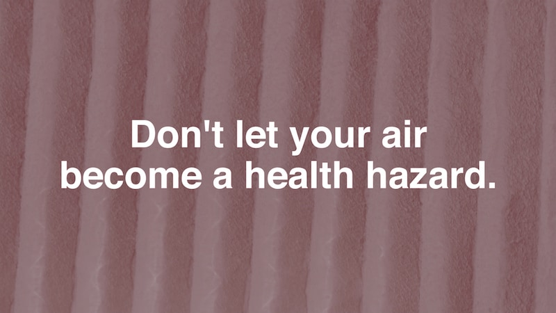 Don't let your air become a health hazard